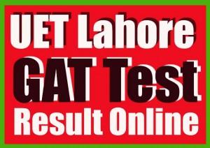 GAT admission test result UET Lahore